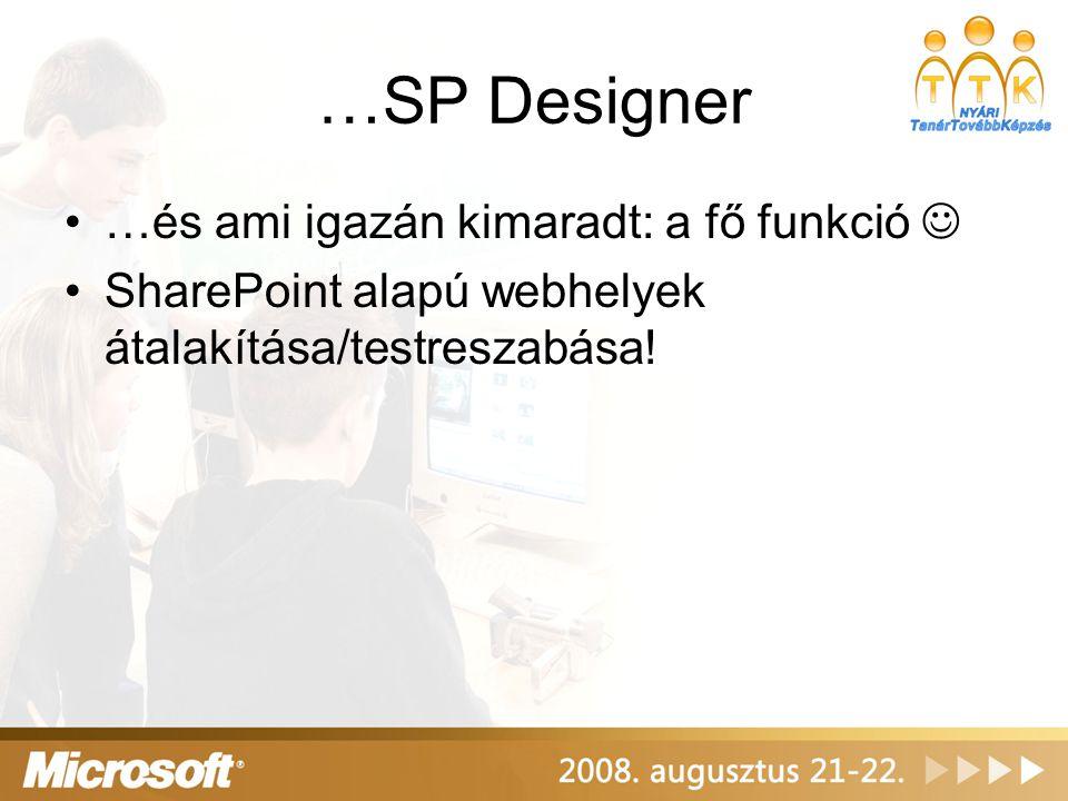 …SP Designer …és ami igazán kimaradt: a fő funkció 