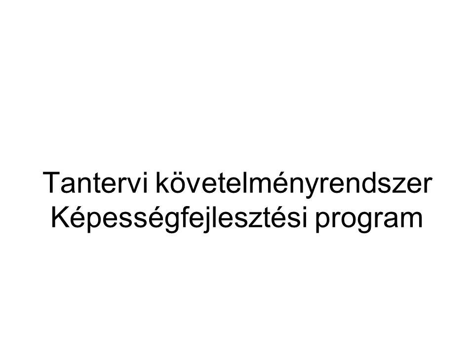 Tantervi követelményrendszer Képességfejlesztési program