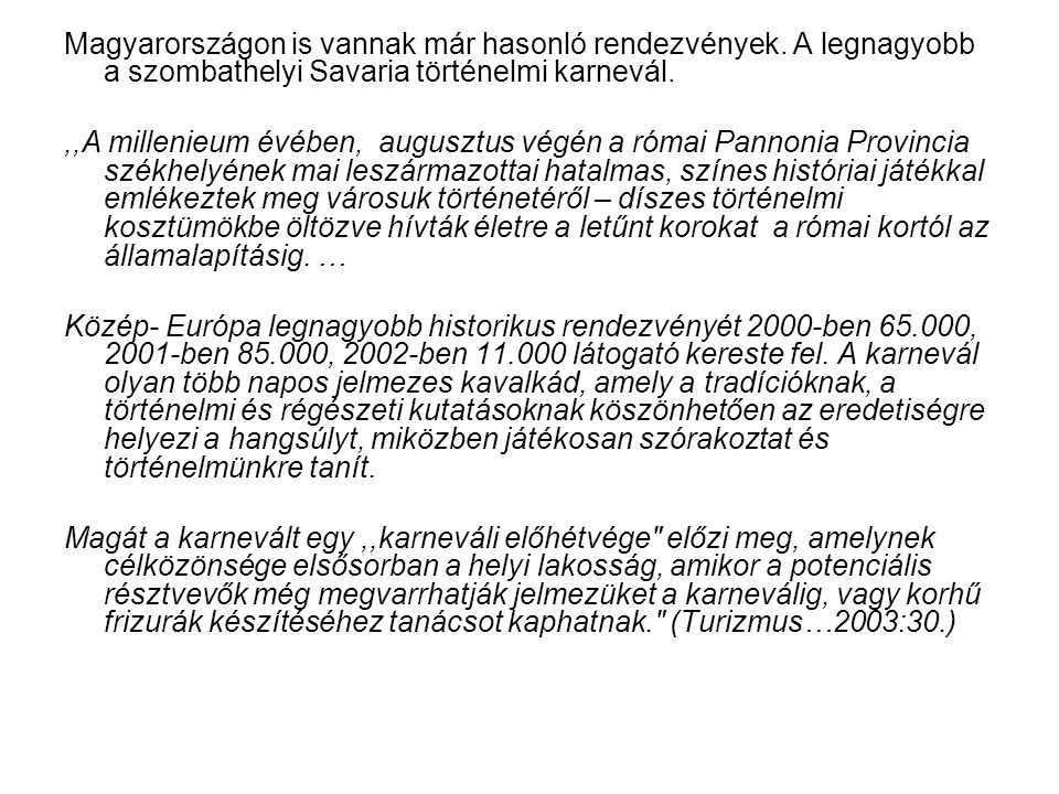 Magyarországon is vannak már hasonló rendezvények