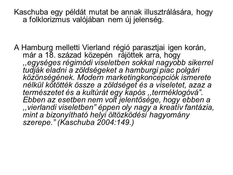 Kaschuba egy példát mutat be annak illusztrálására, hogy a folklorizmus valójában nem új jelenség.