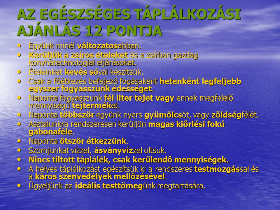 AZ EGÉSZSÉGES TÁPLÁLKOZÁSI AJÁNLÁS 12 PONTJA