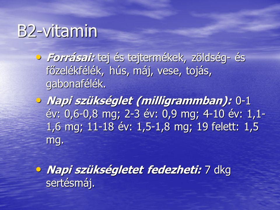 B2-vitamin Forrásai: tej és tejtermékek, zöldség- és főzelékfélék, hús, máj, vese, tojás, gabonafélék.