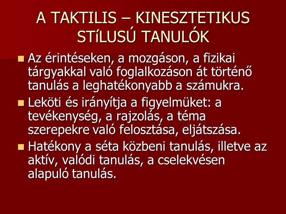 A TAKTILIS – KINESZTETIKUS STíLUSÚ TANULÓK