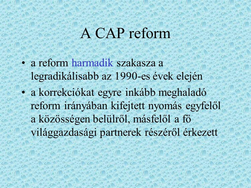 A CAP reform a reform harmadik szakasza a legradikálisabb az 1990-es évek elején.