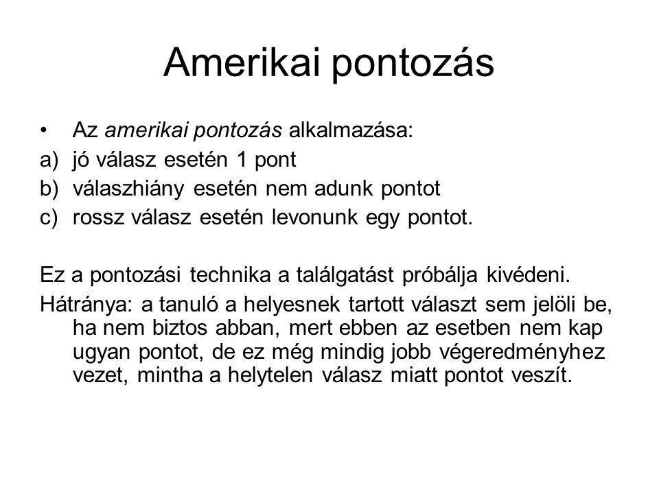 Amerikai pontozás Az amerikai pontozás alkalmazása: