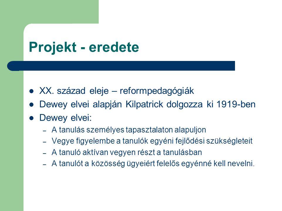 Projekt - eredete XX. század eleje – reformpedagógiák