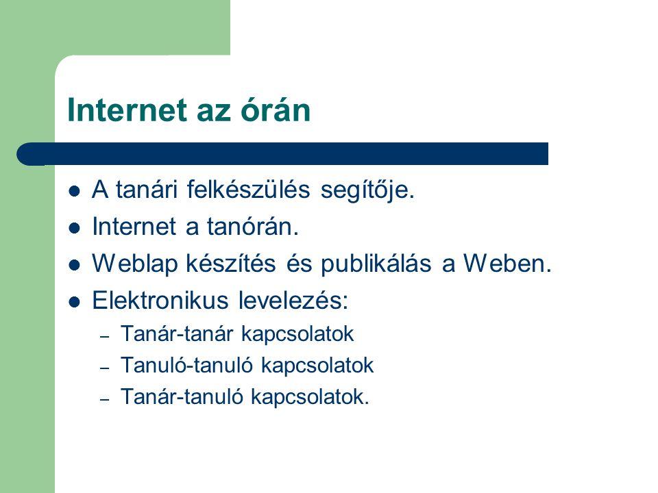 Internet az órán A tanári felkészülés segítője. Internet a tanórán.
