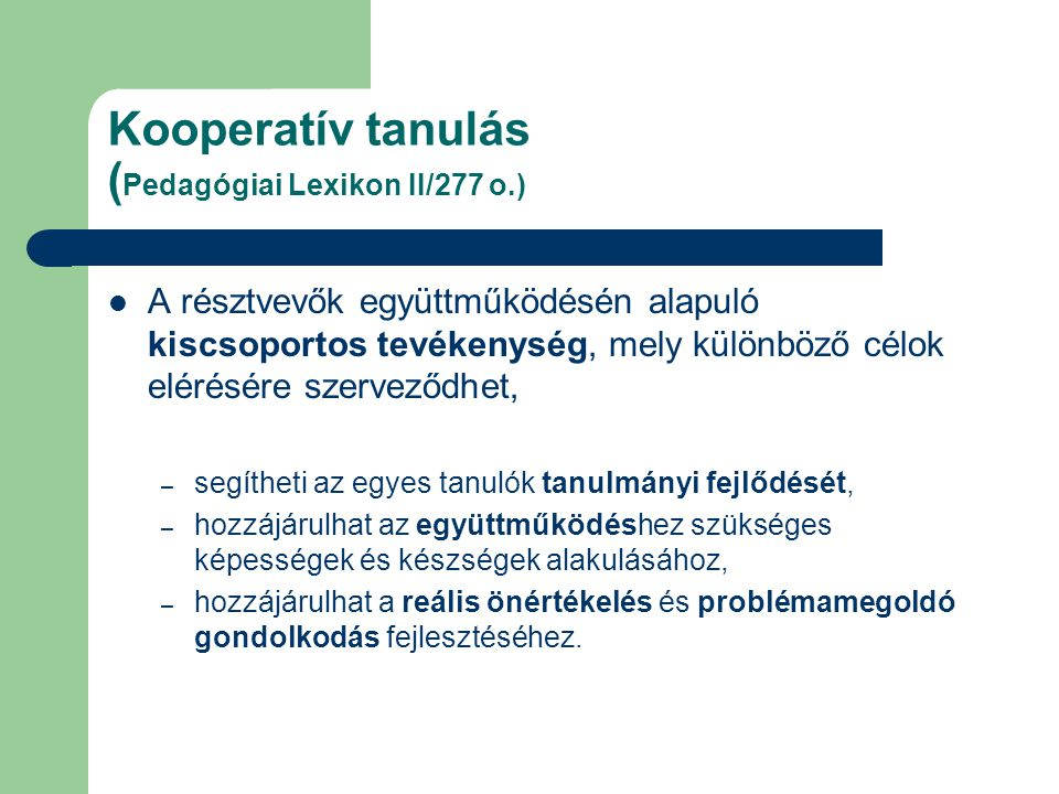 Kooperatív tanulás (Pedagógiai Lexikon II/277 o.)