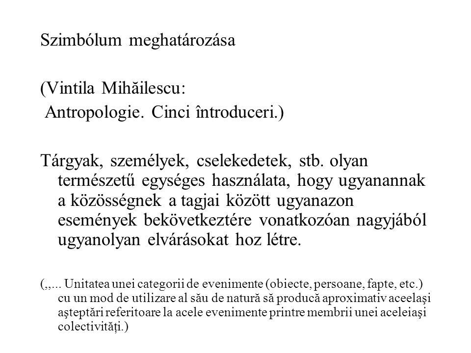 Szimbólum meghatározása (Vintila Mihăilescu: