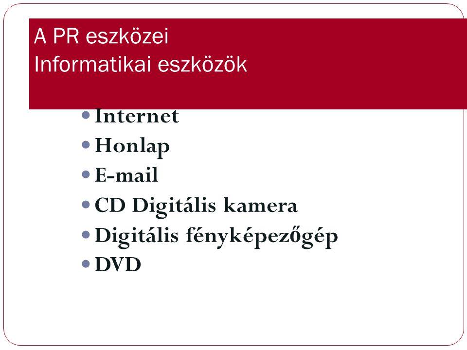 A PR eszközei Informatikai eszközök