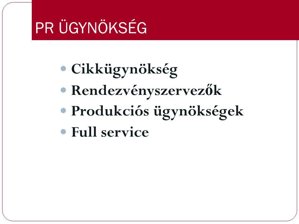 PR ÜGYNÖKSÉG Cikkügynökség Rendezvényszervezők Produkciós ügynökségek