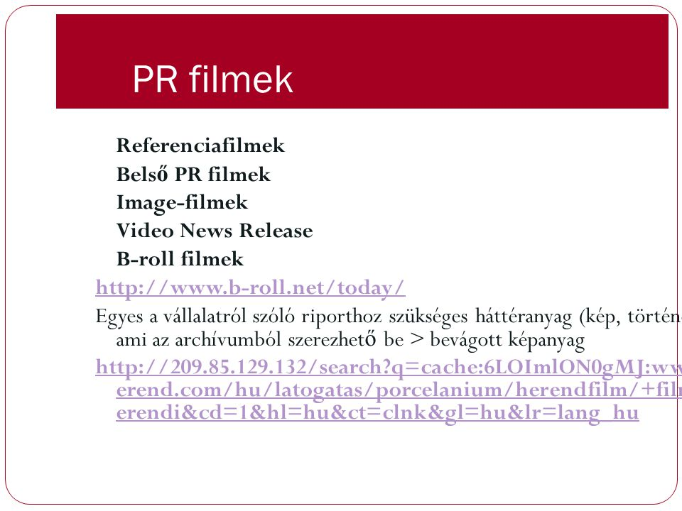 PR filmek Referenciafilmek http://www.b-roll.net/today/