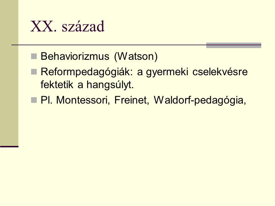 XX. század Behaviorizmus (Watson)