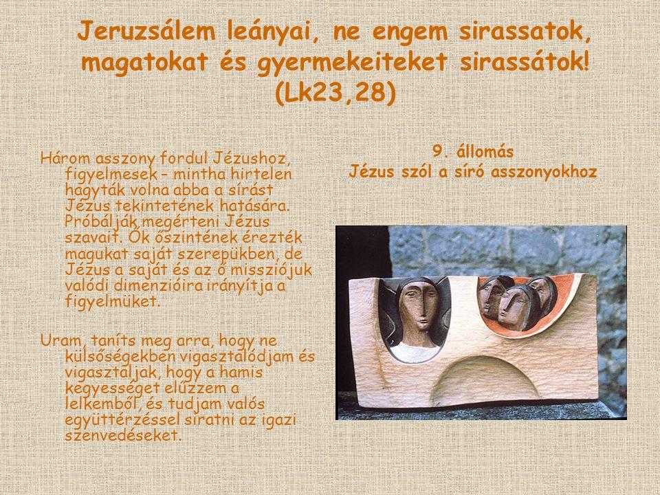 Jézus szól a síró asszonyokhoz
