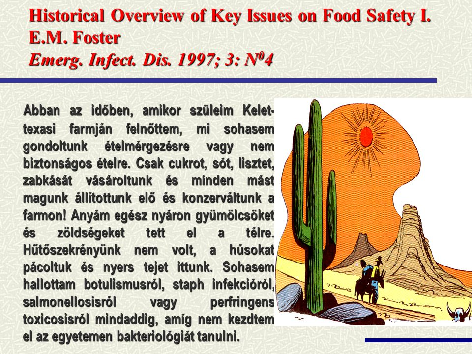Historical Overview of Key Issues on Food Safety I. E. M. Foster Emerg