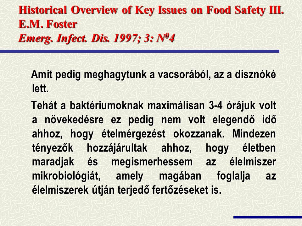 Historical Overview of Key Issues on Food Safety III. E. M
