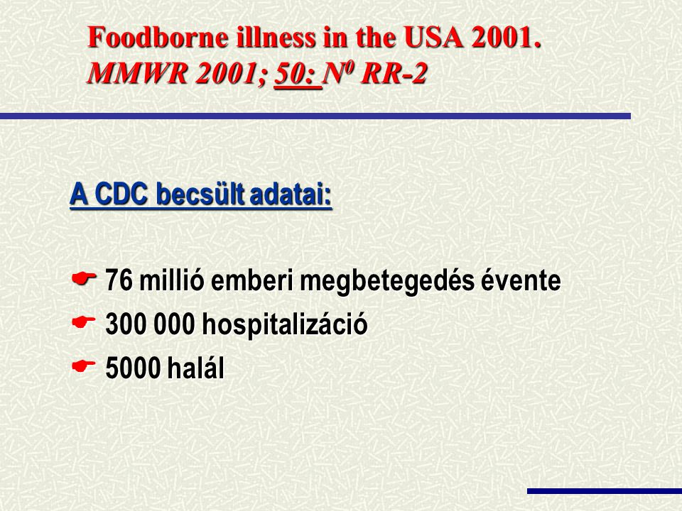 Foodborne illness in the USA 2001. MMWR 2001; 50: N0 RR-2