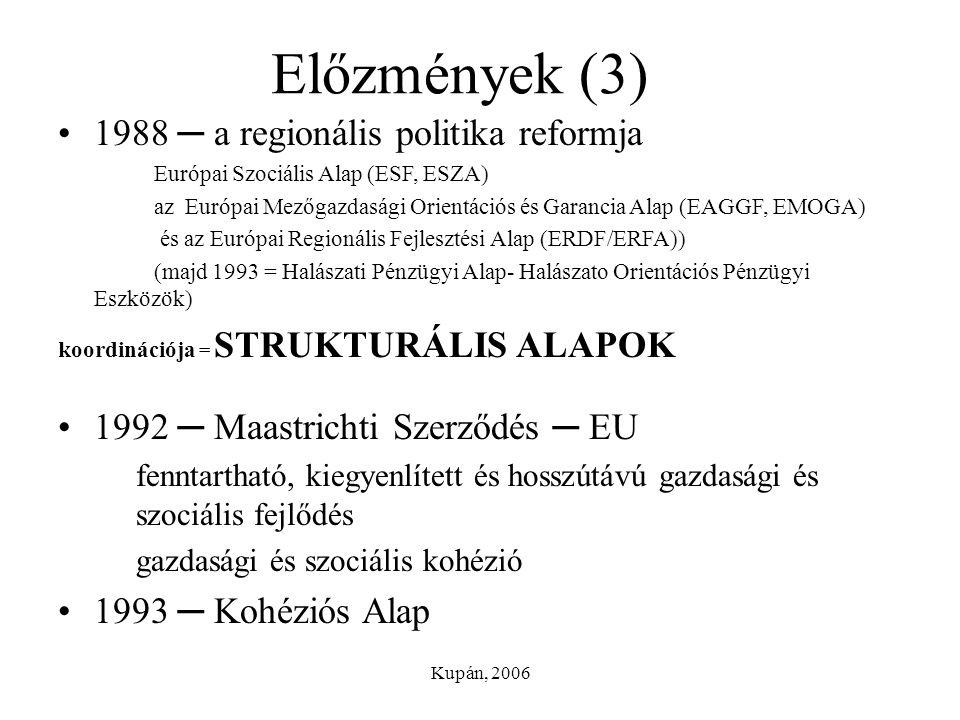 Előzmények (3) 1988 ─ a regionális politika reformja