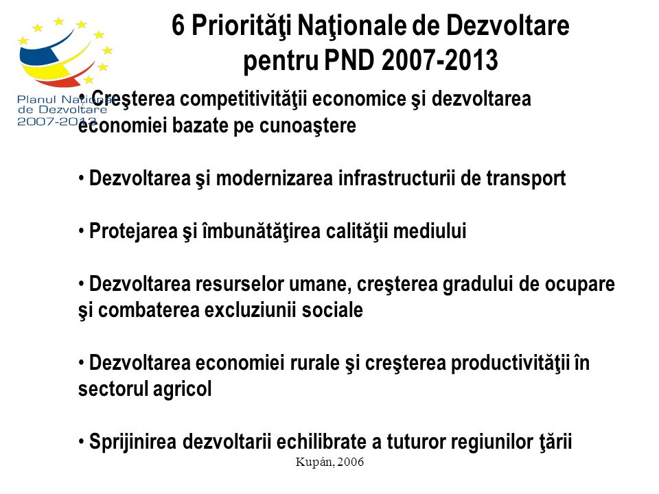6 Priorităţi Naţionale de Dezvoltare pentru PND 2007-2013