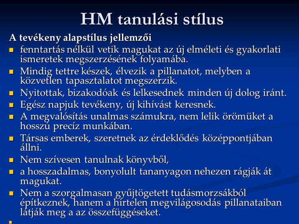 HM tanulási stílus A tevékeny alapstílus jellemzői