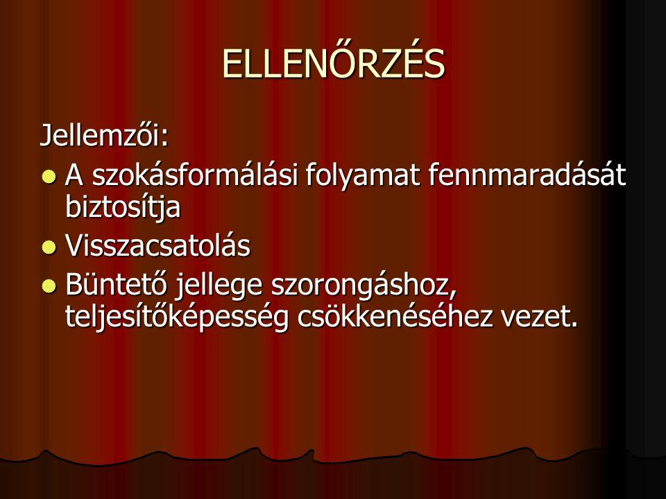 ELLENŐRZÉS Jellemzői: