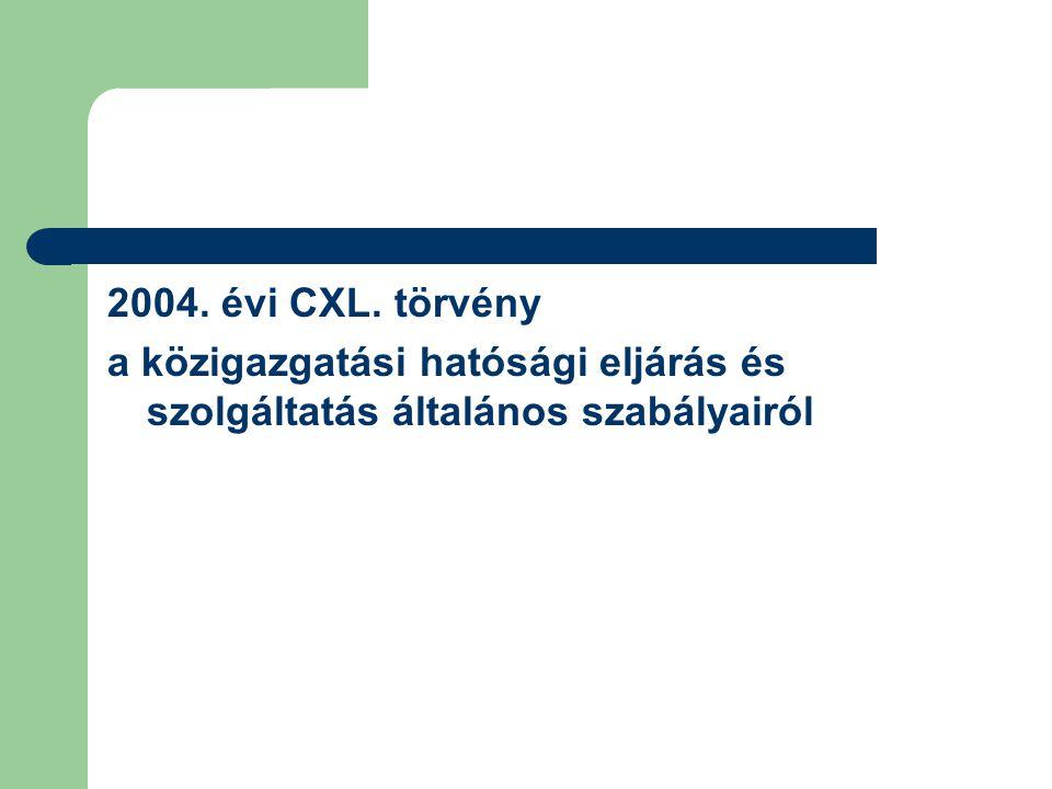2004. évi CXL. törvény a közigazgatási hatósági eljárás és szolgáltatás általános szabályairól