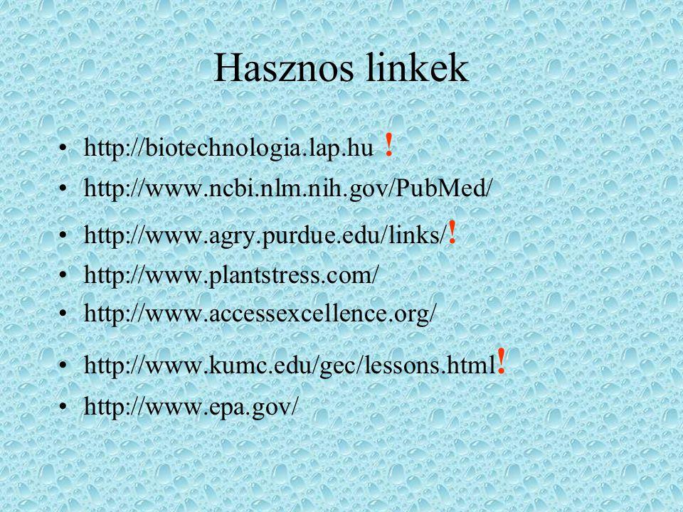 Hasznos linkek http://biotechnologia.lap.hu !