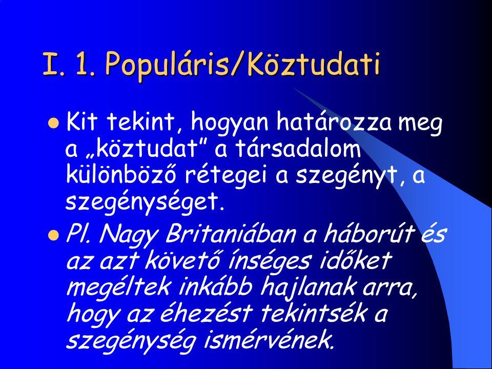 I. 1. Populáris/Köztudati