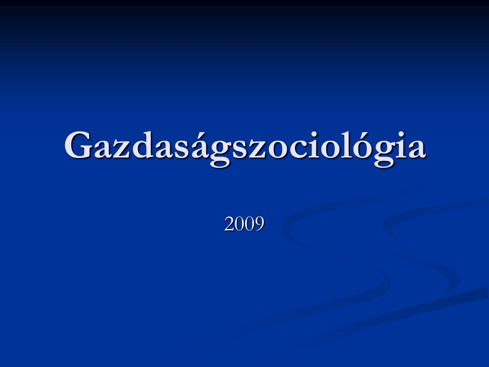 Gazdaságszociológia 2009