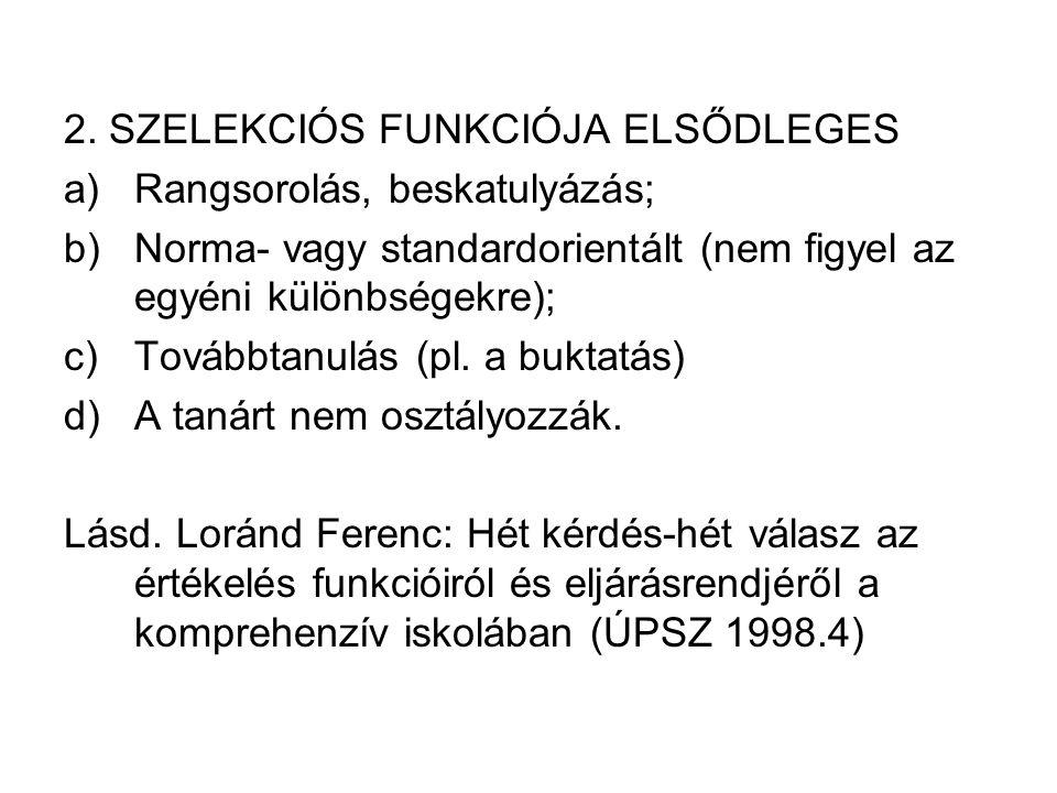 2. SZELEKCIÓS FUNKCIÓJA ELSŐDLEGES