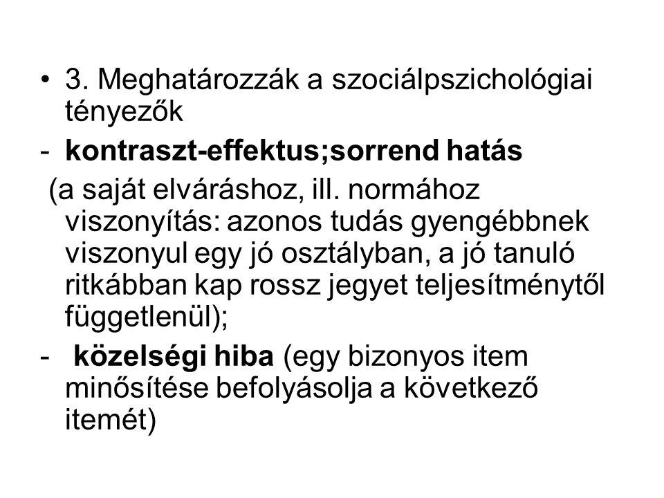3. Meghatározzák a szociálpszichológiai tényezők