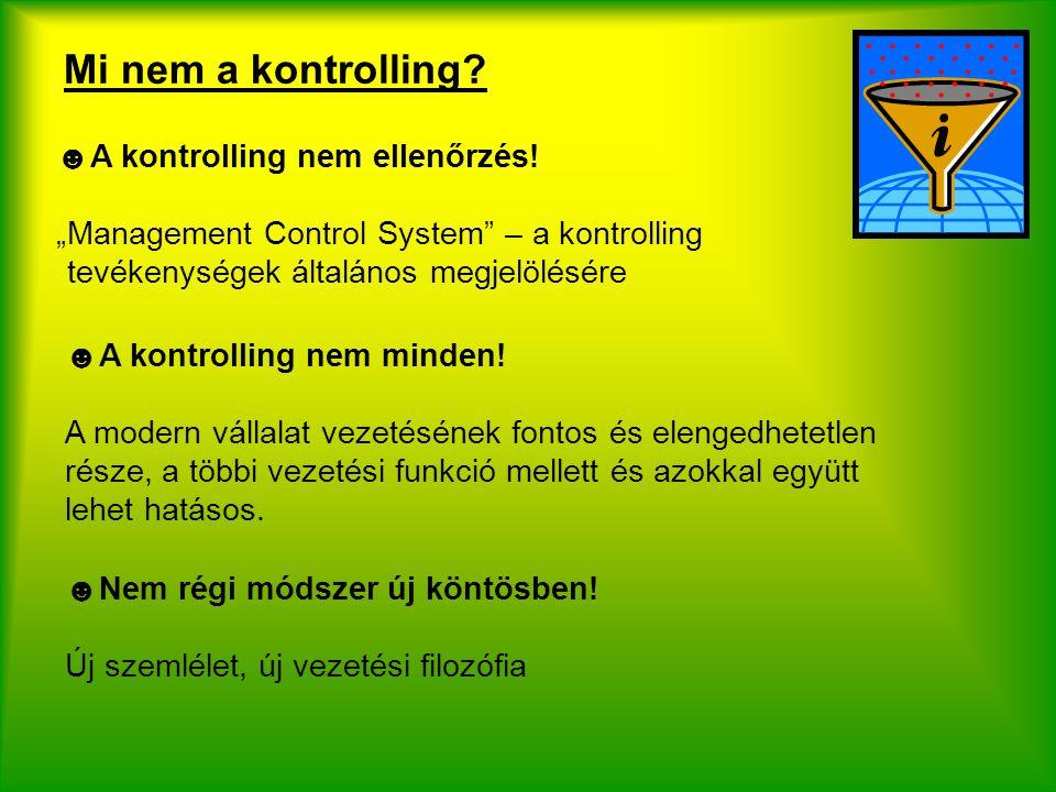 Mi nem a kontrolling A kontrolling nem ellenőrzés!