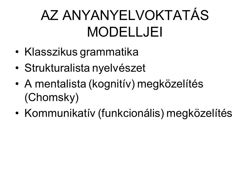 AZ ANYANYELVOKTATÁS MODELLJEI