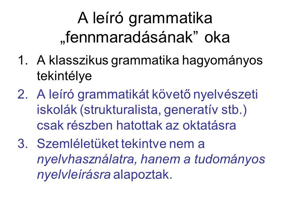 """A leíró grammatika """"fennmaradásának oka"""