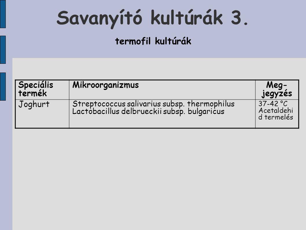 Savanyító kultúrák 3. termofil kultúrák Speciális termék