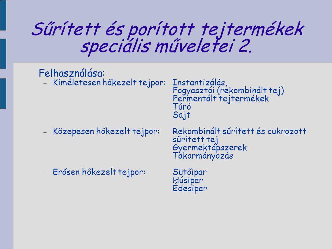 Sűrített és porított tejtermékek speciális műveletei 2.
