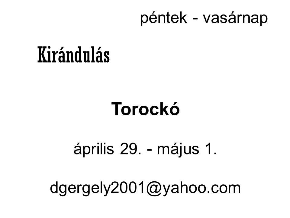 Kirándulás Torockó péntek - vasárnap április 29. - május 1.