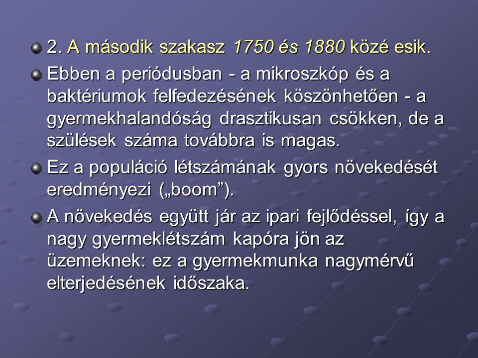 2. A második szakasz 1750 és 1880 közé esik.