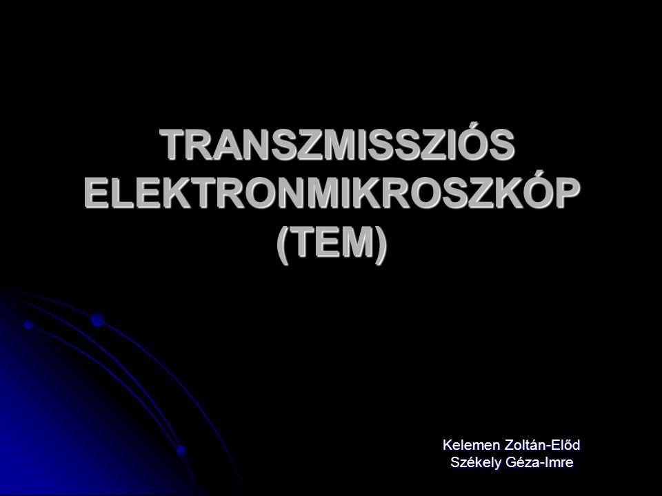 TRANSZMISSZIÓS ELEKTRONMIKROSZKÓP (TEM)