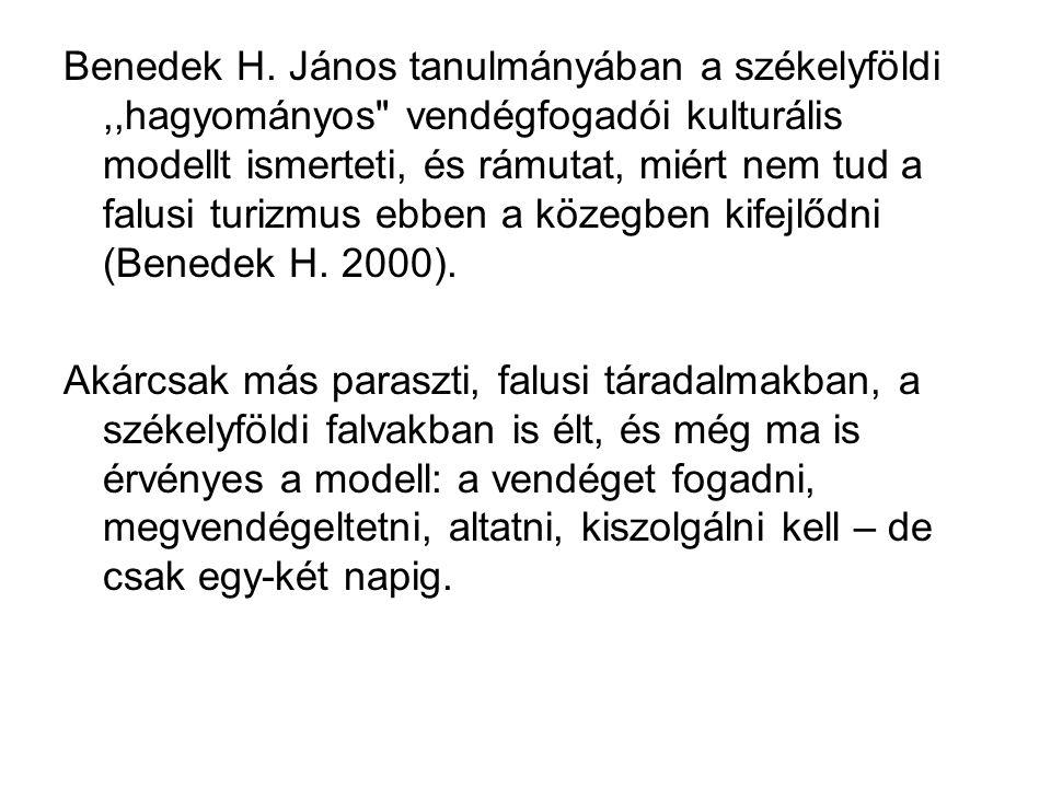 Benedek H. János tanulmányában a székelyföldi ,,hagyományos vendégfogadói kulturális modellt ismerteti, és rámutat, miért nem tud a falusi turizmus ebben a közegben kifejlődni (Benedek H. 2000).
