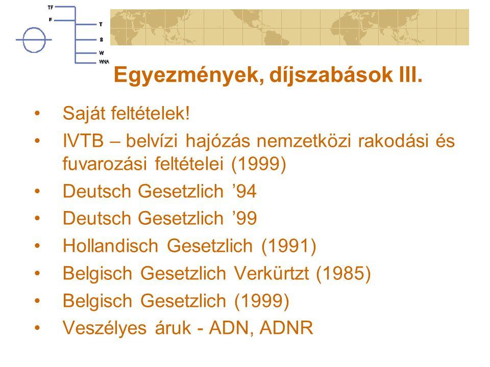 Egyezmények, díjszabások III.
