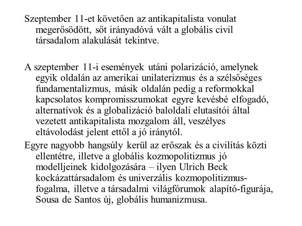 Szeptember 11-et követően az antikapitalista vonulat megerősödött, sőt irányadóvá vált a globális civil társadalom alakulását tekintve.