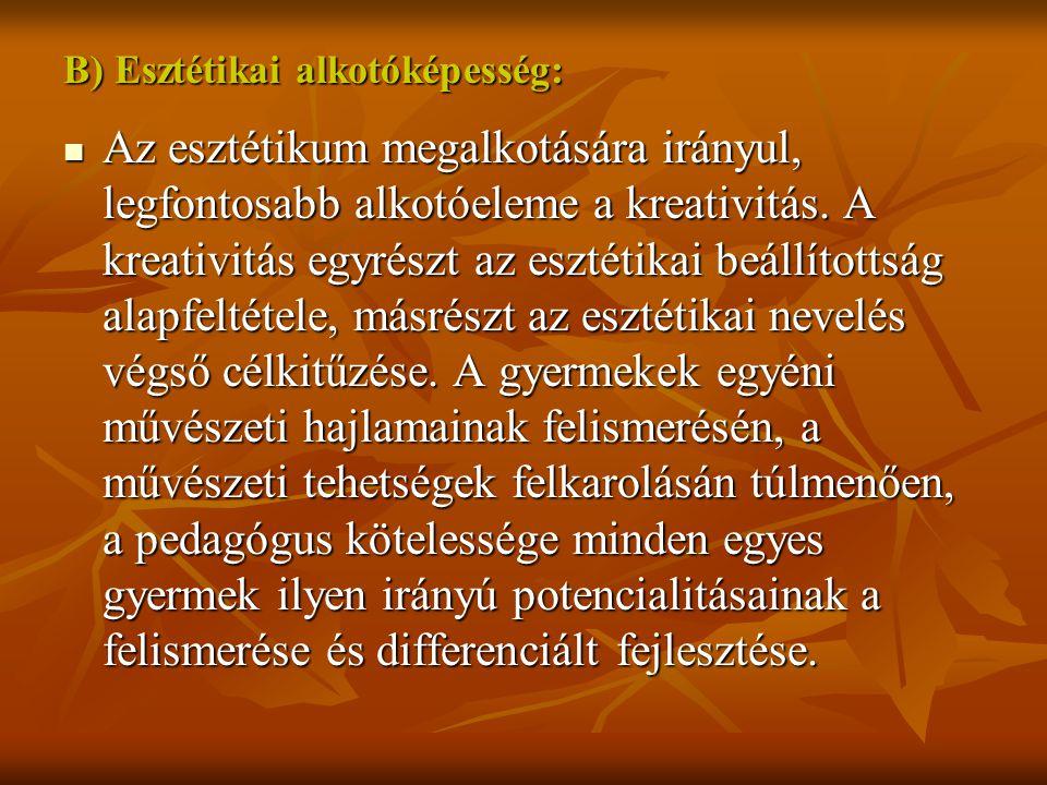 B) Esztétikai alkotóképesség: