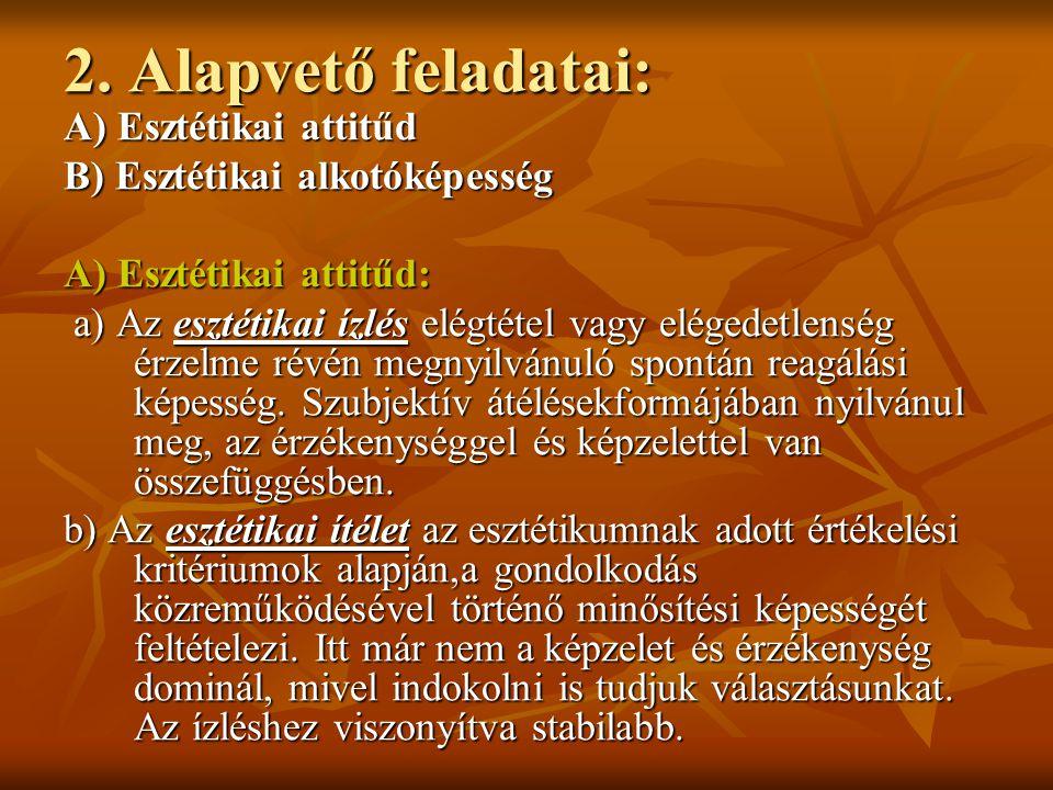2. Alapvető feladatai: A) Esztétikai attitűd