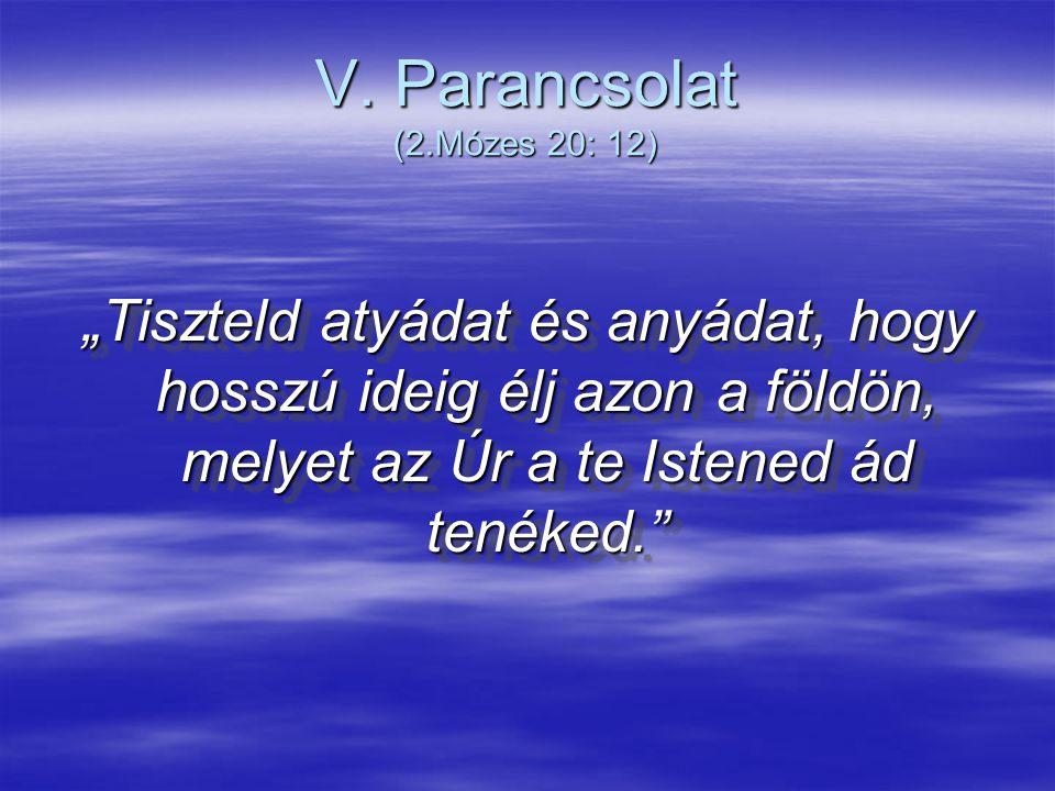 V. Parancsolat (2.Mózes 20: 12)