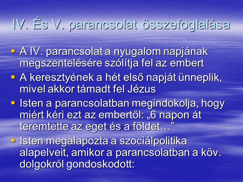 IV. És V. parancsolat összefoglalása