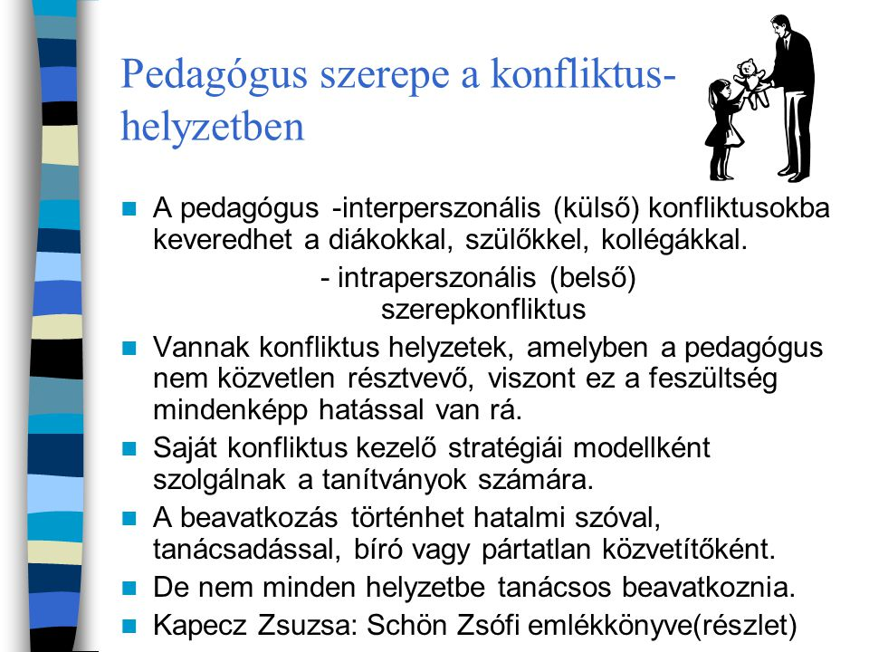Pedagógus szerepe a konfliktus- helyzetben