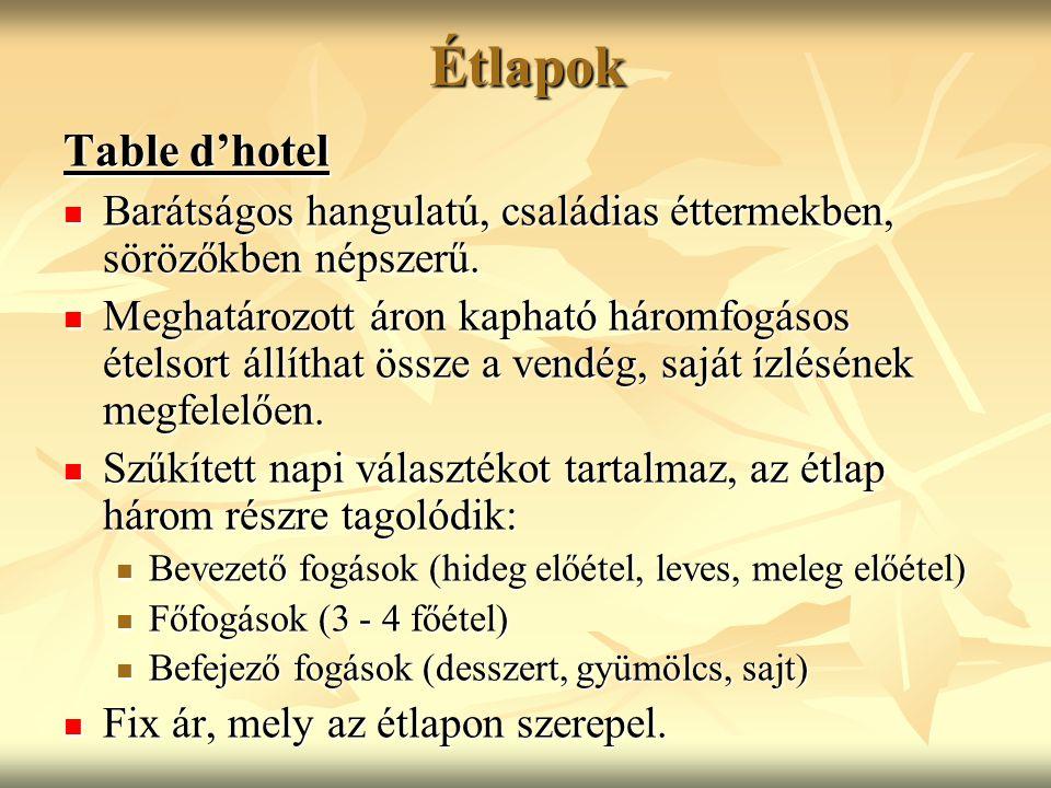 Étlapok Table d'hotel. Barátságos hangulatú, családias éttermekben, sörözőkben népszerű.