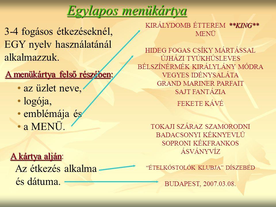Egylapos menükártya 3-4 fogásos étkezéseknél, EGY nyelv használatánál