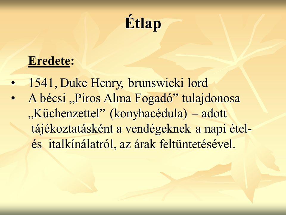 Étlap Eredete: 1541, Duke Henry, brunswicki lord